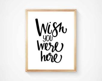 Wish You Were Here Print, Black and White Typography, Lifestyle Art Print , Black Office Decor, Minimalist Apartment Art, White Dorm Decor