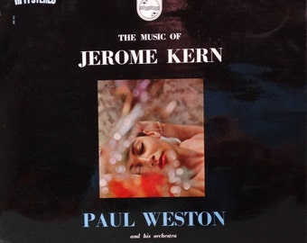 Paul Weston And His Orchestra – The Music of Jerome Kern 1956 (LP, Album, Vinyl Record ) Stage and Screen - Music