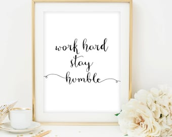 work hard stay humble print inspirational quote print typography printable art work quote office decor office print printable poster art