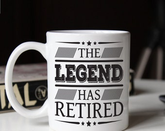 Retirement gift, Retired Coffee Mug, The legend has retired, Funny retirement gifts (M311)