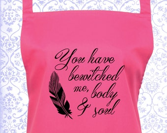 """Jane Austen Quote Apron - Mr Darcy """"You Have Bewitched Me Body & Soul""""  kitchen and baking apron, Gift for her. 1001"""