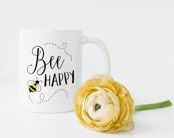 Bee Happy Mug - Cute Mug, Coffee Mug, Gift for Gardener, Quote Mug, Country Coffee Mug, Coffee Mug Gift, Gift for Mom