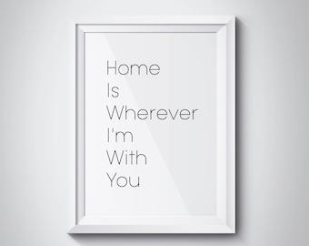 Printable Art Home Is Wherever I'm With You Print Black and White Print Wall Prints Dorm Decor Dorm Print Home Decor Art