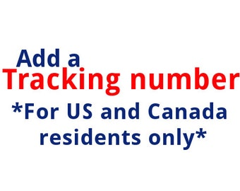 Add a tracking number to your order, for US and Canada residents only!