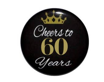 60th Birthday cheers to 60 & fabulous 60 years old birthday button cheers to 60 year old birthday party birthday 2 1/4 inch pin back button