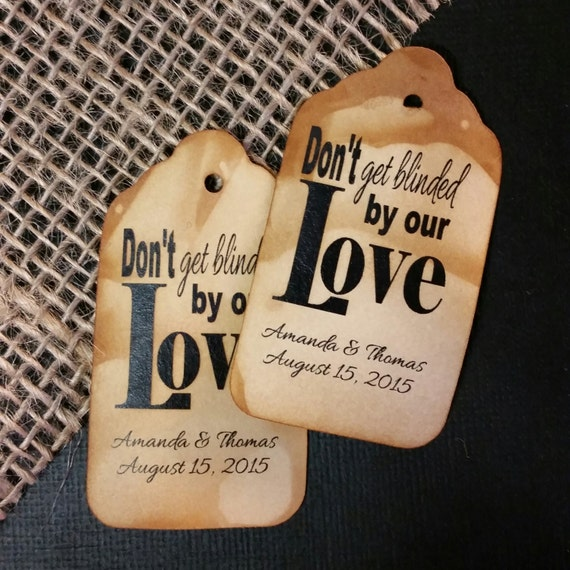 Dont get Blinded by our Love Personalized Wedding Favor Tag  choose your amount of tags