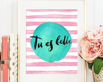 Tu Es Belle - 8x10 Inspirational Print, Motivational Quote, Inspirational Quote, Printable Art