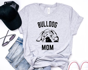 Bulldog T Shirt - Bulldog Mom - English Bulldog Shirt For Women - Gift For Dog Lovers