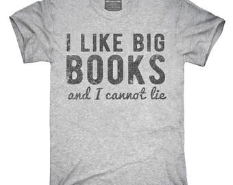 I Like Big Books And I Cannot Lie T-Shirt, Hoodie, Tank Top, Gifts