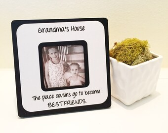 "Quote ""Grandma's House, The place Cousins go to become Best Friends."" Frame"