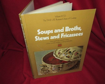 """Time Life Vol 9 Cookbook """"Stews and Broths and Fricassees"""""""