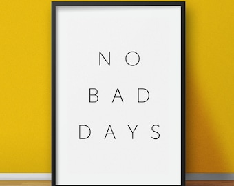 Motivational print, No bad days, motivational quote, digital wall art, motivational home decor, digital download