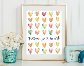 Printable Wall Art - Follow Your Heart - Heart Quote - Happy Art - Printable Quote - Inspirational Quote - Instant Download - Positive Art