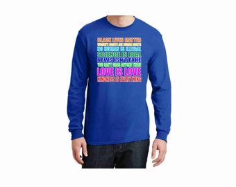 Kindness is everything long sleeve t-shirt, black lives matter, women's rights are human rights, no human is illegal, love is love apparel