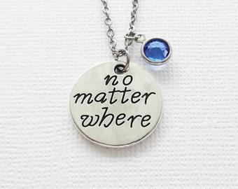 No Matter Where Necklace, Distance, Friendship, BFF, Best Friend Gift, Birthday Gift, Silver Jewelry, Swarovski Channel Birthstone Crystal