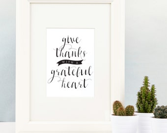 Give Thanks with a Grateful Heart 5x7 print
