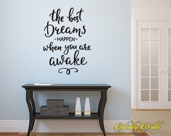 The Best Dreams Happen When You Are Awake - Wall decal quote - Home Decor - Inspirational Quote Decal - Motivational Decals - Dreaming