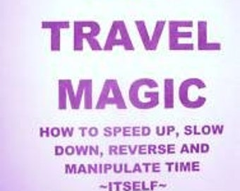 Time Travel Magic: How to slow down, speed down, reverse, or manipulate time itself