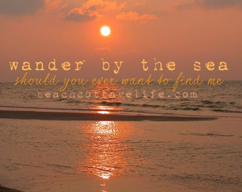 Wander by the SEA Should You Ever Wish to Find Me / Fiery Seaside Sunset Island Coastal Quote Beach House Chic Home Decor Orange Red