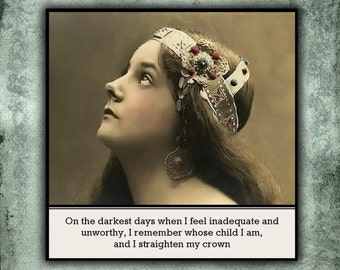 Magnet - On the darkest days when I feel inadequate and unworthy, I remember whose child I am, and I straighten my crown - Inspiration