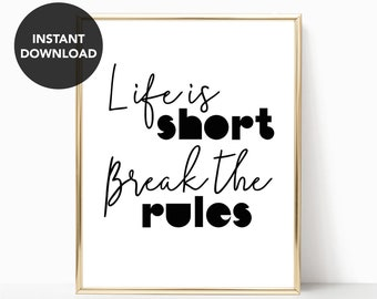 Black And White Minimalist Poster Life Is Short Break The Rules Inspirational Quotes Print Download Wall Art Printable Typography Wall Decor