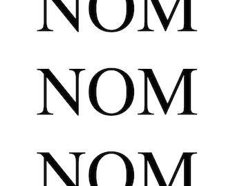 NOM NOM NOM Wall Art Kitchen Decor - A4 Print Kitchen Diner