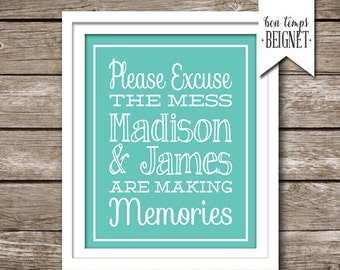"Please Excuse the Mess, the Children are Making Memories - 8x10"" -  Customize with Names, Colors, and Dimensions"