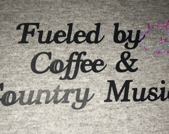 Fueled by Coffee and Country Music Shirt
