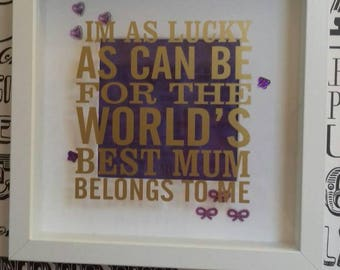 I Am As lucky As Can Be For The Worlds Best Mum Belongs To Me Vinyl Box Frame, Mothers Day Gifts, Mum Poems, Best Mum Gift, Mother Quotes,