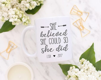 Graduation Mug Grad Gifts, She believed she could so she did, High School Graduation Gift for Her, Graduation Gifts, 2017 Grad, College Gift