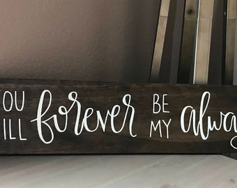 """Custom Hand Lettered Wood Quote – """"You will forever be my always"""", Hand Lettered Quotes, Wood Quotes"""