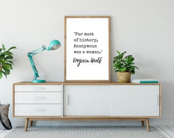 Virginia Woolf Quote Print - DIGITAL DOWNLOAD - For Most of History Anonymous Was a Woman Printable Art - Feminist Wall Art - Feminist Quote