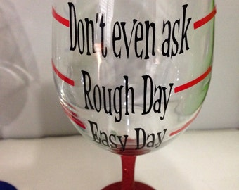 Easy Day - Rough Day Wine Glass with Glitter base