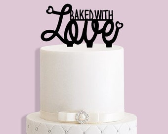 Baked With Love Cake Topper