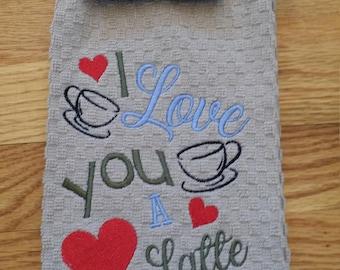 I Love You A Latte Kitchen Towel