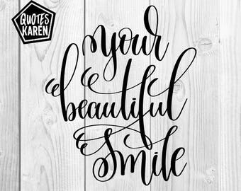 Your beautiful smile design vector PNG, SVG, Cutting file, JPEG, Cricut Explore