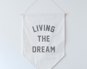 READY TO SHIP, Living the Dream Banner Flag,  Living the Dream Wall Banner, Quote Banner, Hanging Banner, Wall Hanging, Affirmation Banner