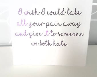 I wish I could take it all away, get well soon card , blank greetings card