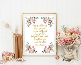People will forget what you said, Maya Angelou quote, literary quote, Maya Angelou print, gold floral quote, quote print, printable quote