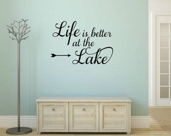 Life Is Better At The Lake Decal Lake House Decor Lake Wall Decal Cabin Wall Decal Lake Vinyl Decal Lake Wall Quote Lake Sayings