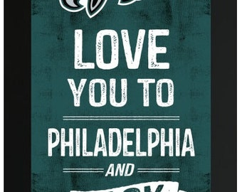 Love You To Philadelphia Eagles NFL Custom Frame Sign