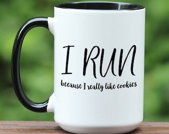 I run because I really like cookies, gift for marathoner, runner gift, fitness gift, marathon mug, custom coffee cup, running mug, black mug