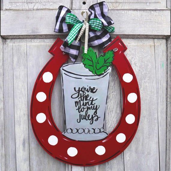 Derby door hanger, Mint julep door hanger, Horseshoe door hanger, You're the mint to my julep sign, Derby party decor