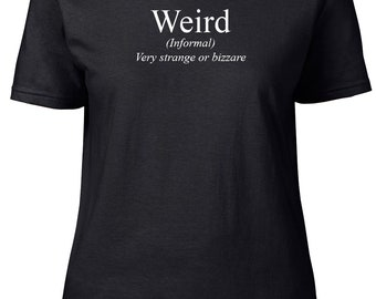 Weird. Definition. Ladies semi-fitted t-shirt.