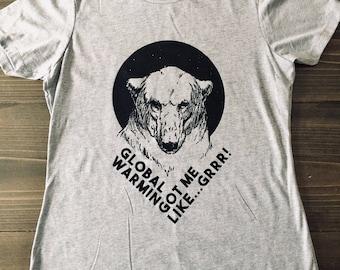 Womens Tshirt, Global Warming Got Me Like...GRRR, Polar Bear, Funny, Climate Change, Environmental, Polar Bear, Screen Printed, Heather Gray