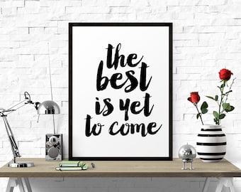 Inspirational Quote, The Best Is Yet To Come, Inspirational Art, Calligraphy Print, Printable Wall Art, Motivational Quote, Typography