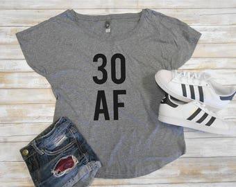30 AF - 30 AF Shirt - Flowy Off Shoulder T-Shirt - 30th Birthday T-Shirt - 30th Birthday Party Shirt - Cute 30th Birthday Shirt Tee Top