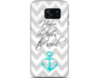 Samsung case - Chevron Hope Anchors the soul for Samsung Galaxy S7 / S7 Edge / S8 / S8+