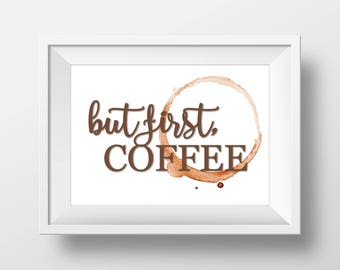 But First, Coffee Digital Print