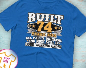 74th Birthday Gift 74th Birthday Shirt 74th bday 74th birthday idea Funny 74th Tee 74 Years old Turning 74 gift for 74 year old